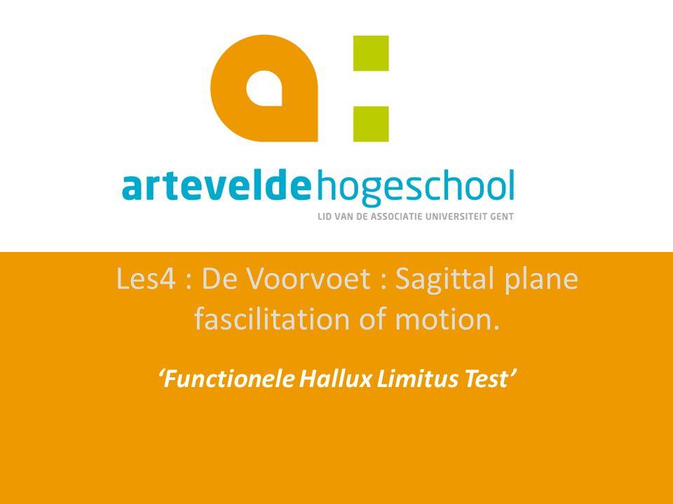 'Functionele Hallux Limitus Test' Les4 : De Voorvoet : Sagittal plane fascilitation of motion.