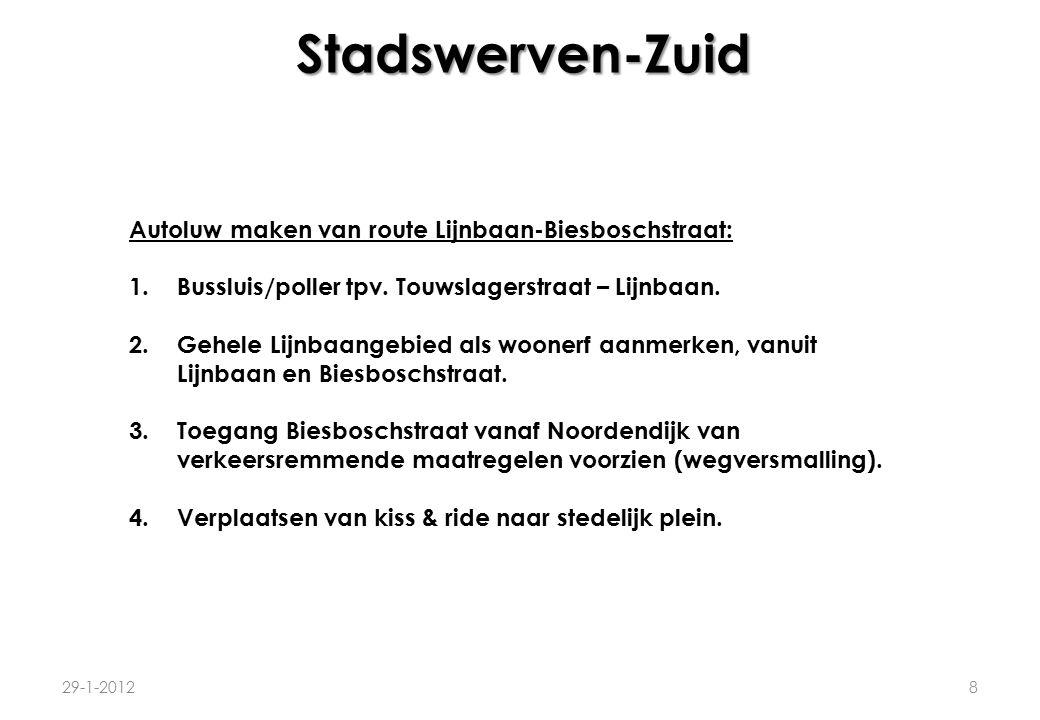Stadswerven-Zuid 8 Autoluw maken van route Lijnbaan-Biesboschstraat: 1.Bussluis/poller tpv. Touwslagerstraat – Lijnbaan. 2.Gehele Lijnbaangebied als w
