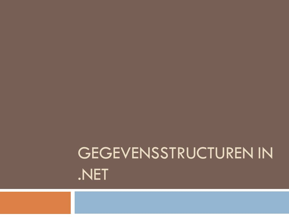 GEGEVENSSTRUCTUREN IN.NET