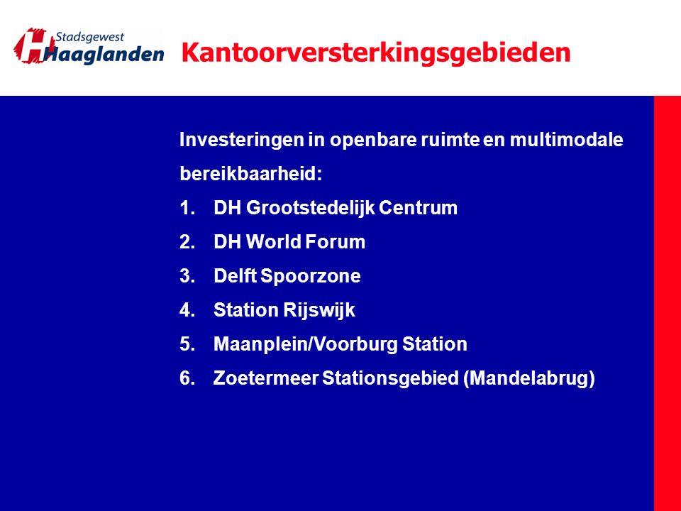 Kantoorversterkingsgebieden Investeringen in openbare ruimte en multimodale bereikbaarheid: 1.DH Grootstedelijk Centrum 2.DH World Forum 3.Delft Spoor