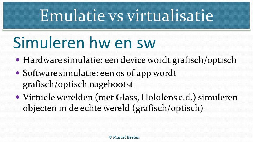 Emulatie vs virtualisatie Emulatie van hard- en software