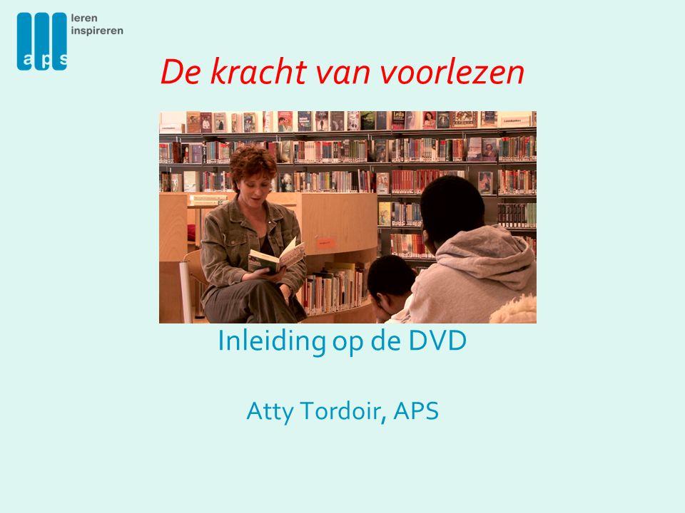 De kracht van voorlezen Inleiding op de DVD Atty Tordoir, APS