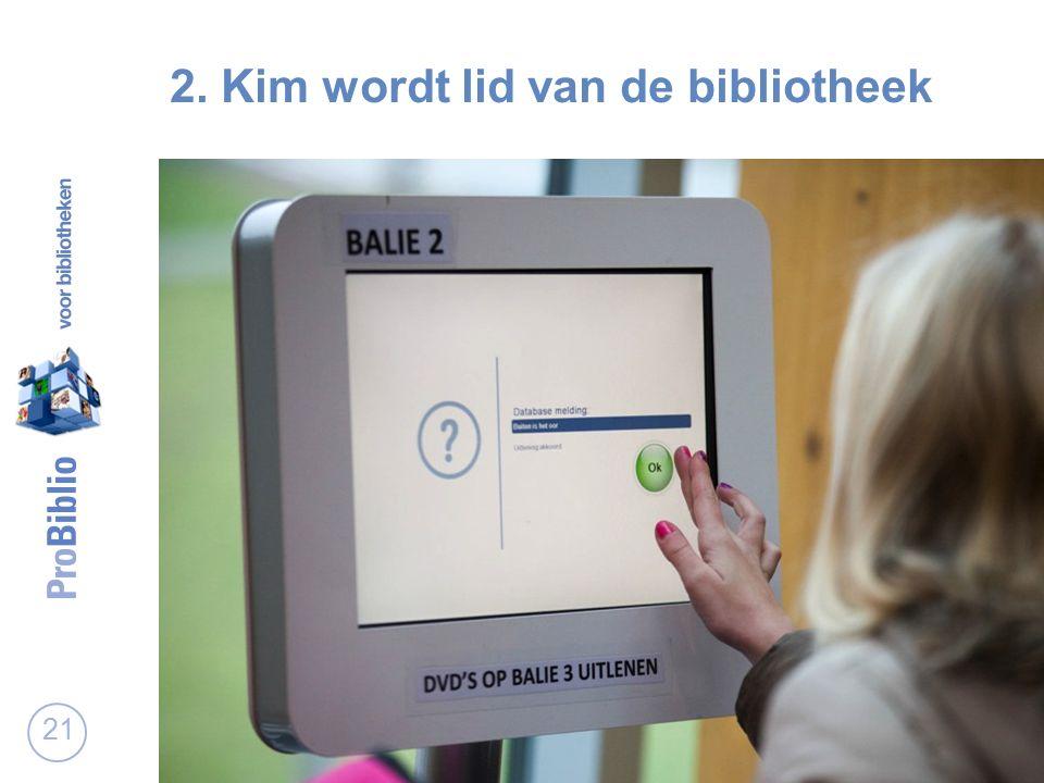 21 2. Kim wordt lid van de bibliotheek