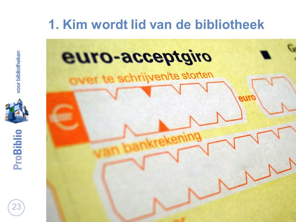 23 1. Kim wordt lid van de bibliotheek