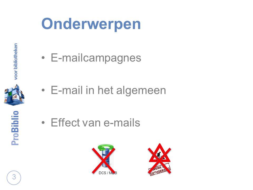 Onderwerpen E-mailcampagnes E-mail in het algemeen Effect van e-mails 3 DCS / MDB