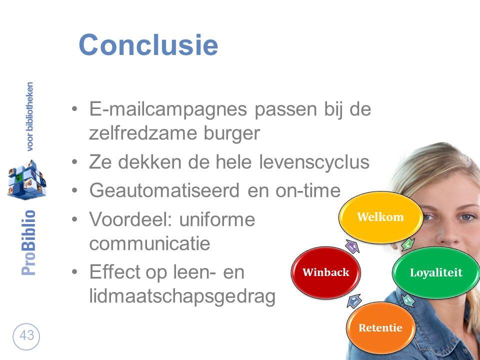 Conclusie E-mailcampagnes passen bij de zelfredzame burger Ze dekken de hele levenscyclus Geautomatiseerd en on-time Voordeel: uniforme communicatie Effect op leen- en lidmaatschapsgedrag 43 Welkom Loyaliteit RetentieWinback