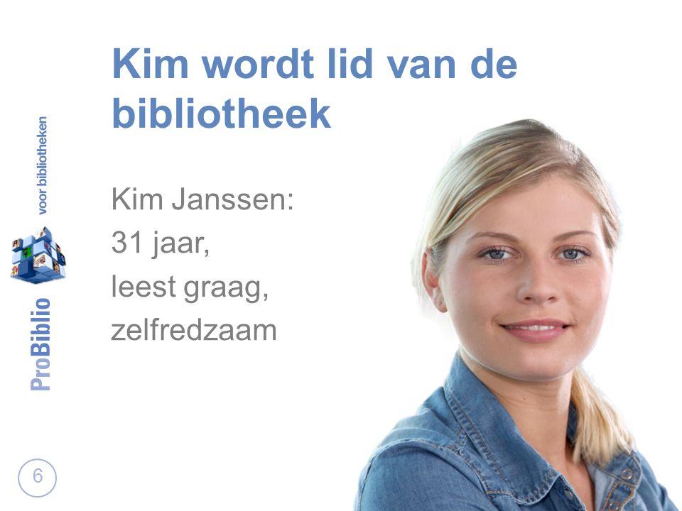 Kim wordt lid van de bibliotheek Kim Janssen: 31 jaar, leest graag, zelfredzaam 6