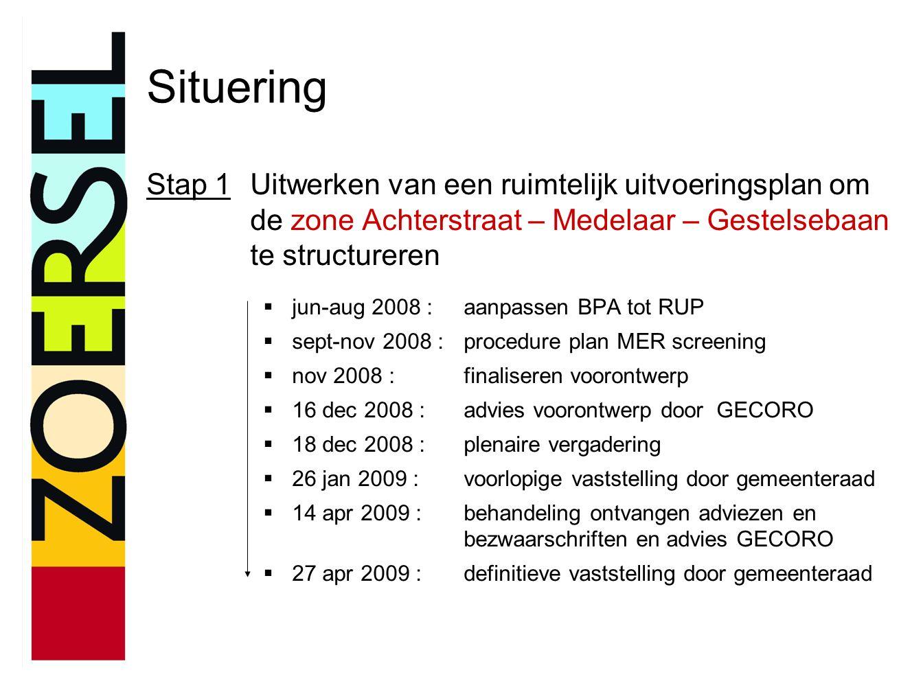 Situering Stap 1Uitwerken van een ruimtelijk uitvoeringsplan om de zone Achterstraat – Medelaar – Gestelsebaan te structureren  jun-aug 2008 :aanpass