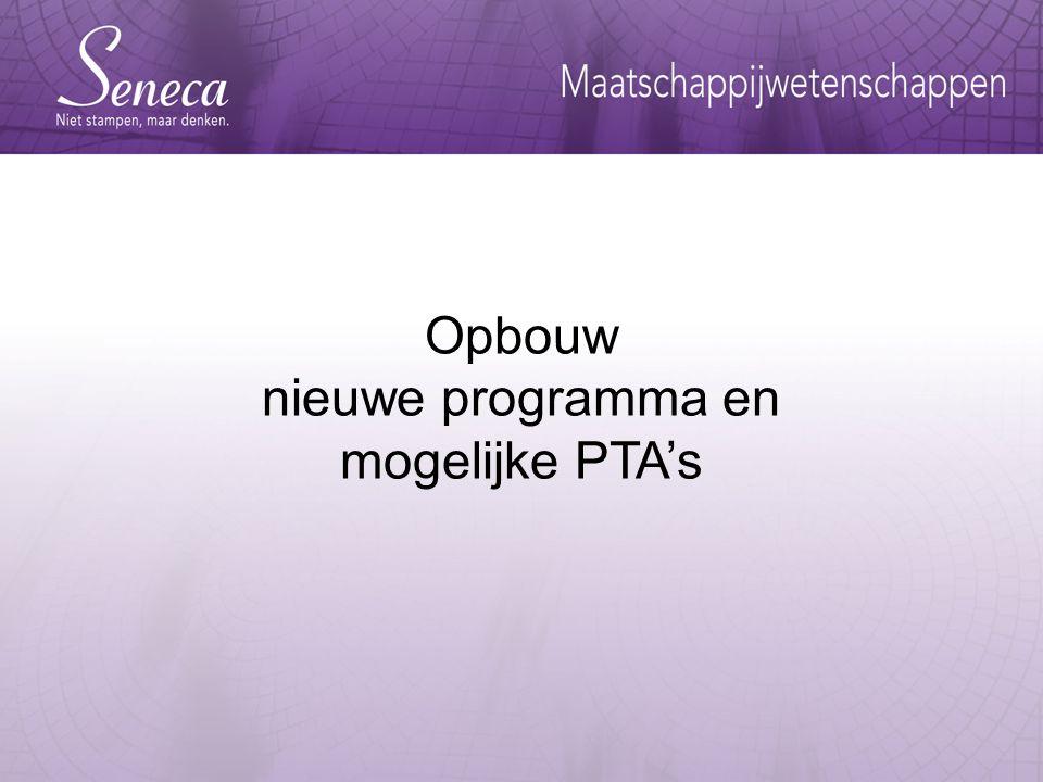 Opbouw nieuwe programma en mogelijke PTA's