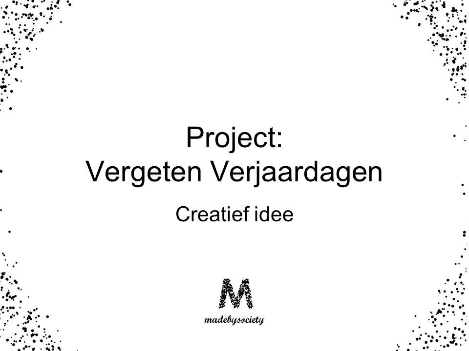 Project: Vergeten Verjaardagen Creatief idee