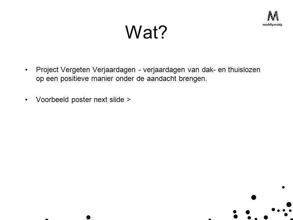 Wat? Project Vergeten Verjaardagen - verjaardagen van dak- en thuislozen op een positieve manier onder de aandacht brengen. Voorbeeld poster next slid