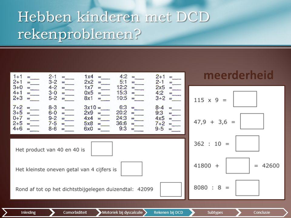 Hebben kinderen met DCD rekenproblemen.