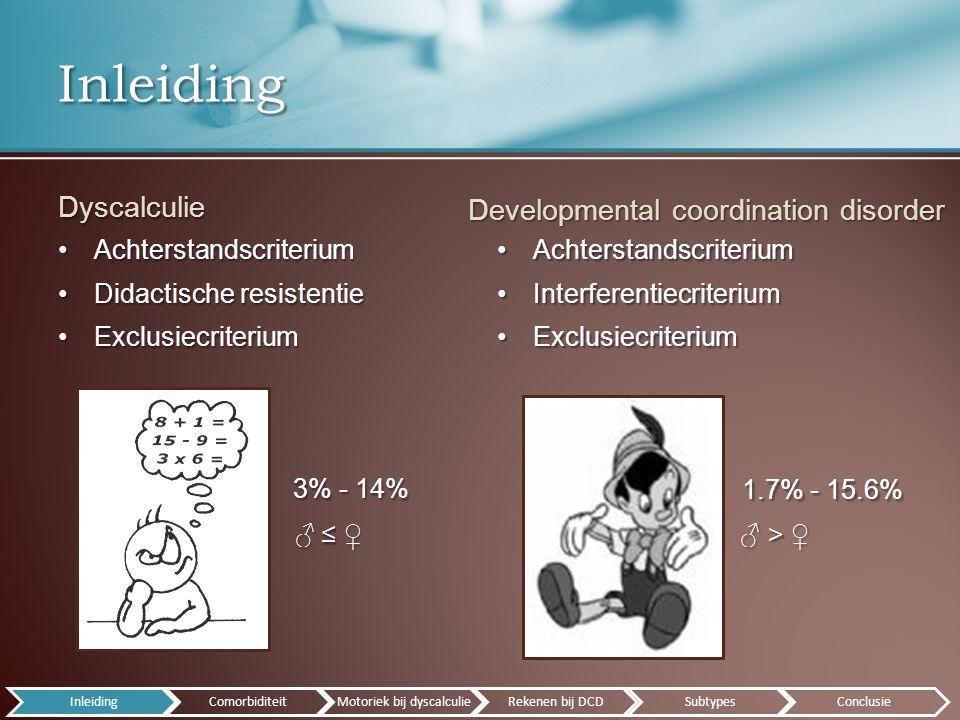 Comorbiditeitscijfers DCD en dyscalculie?Comorbiditeitscijfers DCD en dyscalculie.