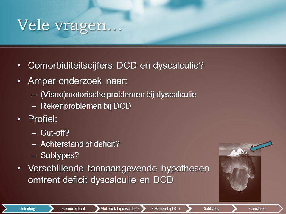 Comorbiditeitscijfers DCD en dyscalculie Comorbiditeitscijfers DCD en dyscalculie.