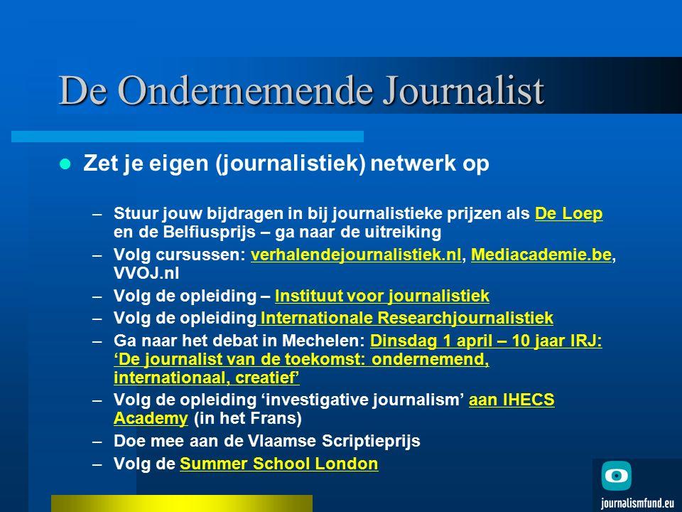 De Ondernemende Journalist Zet je eigen (journalistiek) netwerk op –Stuur jouw bijdragen in bij journalistieke prijzen als De Loep en de Belfiusprijs