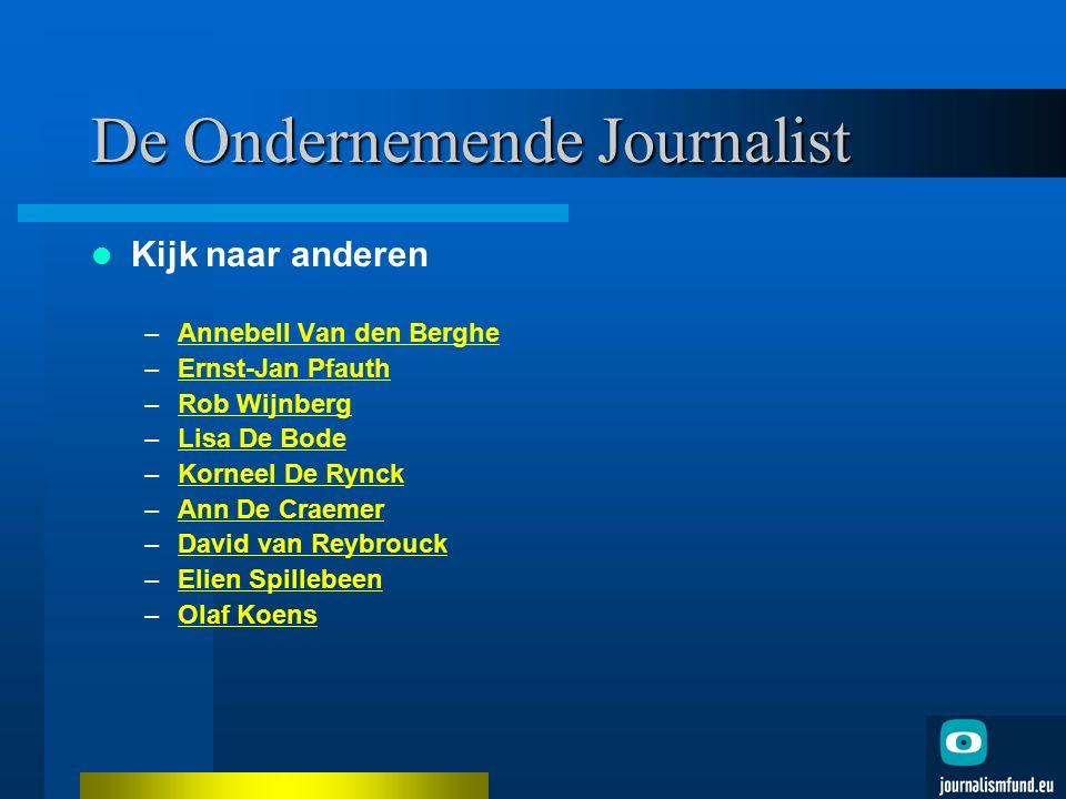 De Ondernemende Journalist Kijk naar anderen –Annebell Van den BergheAnnebell Van den Berghe –Ernst-Jan PfauthErnst-Jan Pfauth –Rob WijnbergRob Wijnbe