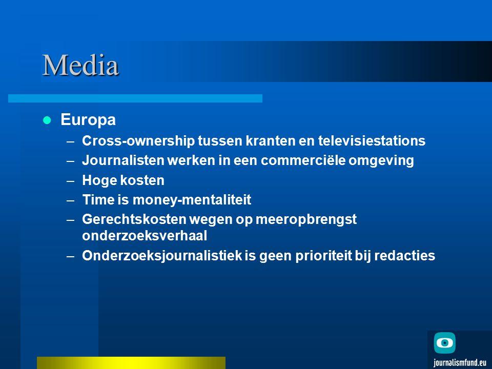 Media Europa –Cross-ownership tussen kranten en televisiestations –Journalisten werken in een commerciële omgeving –Hoge kosten –Time is money-mentali