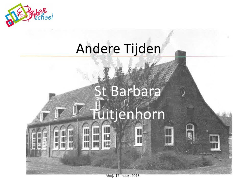 Andere Tijden St Barbara Tuitjenhorn Ahoj, 17 maart 2016