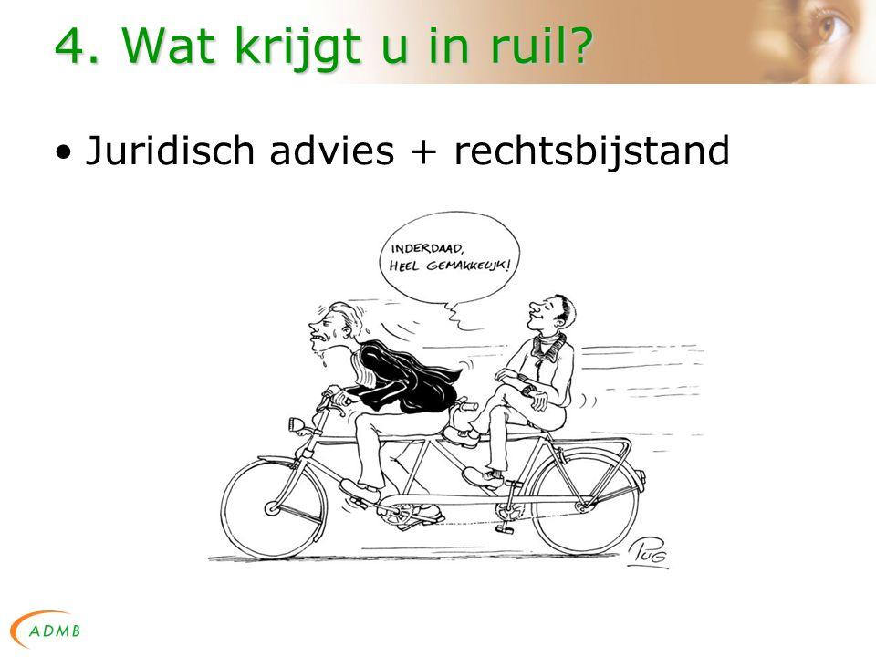 4. Wat krijgt u in ruil? Juridisch advies + rechtsbijstand