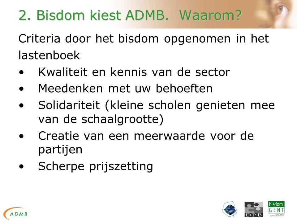 2.Bisdom kiest ADMB. Waarom.