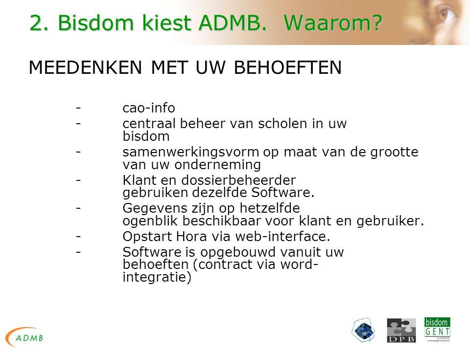 2. Bisdom kiest ADMB. Waarom.