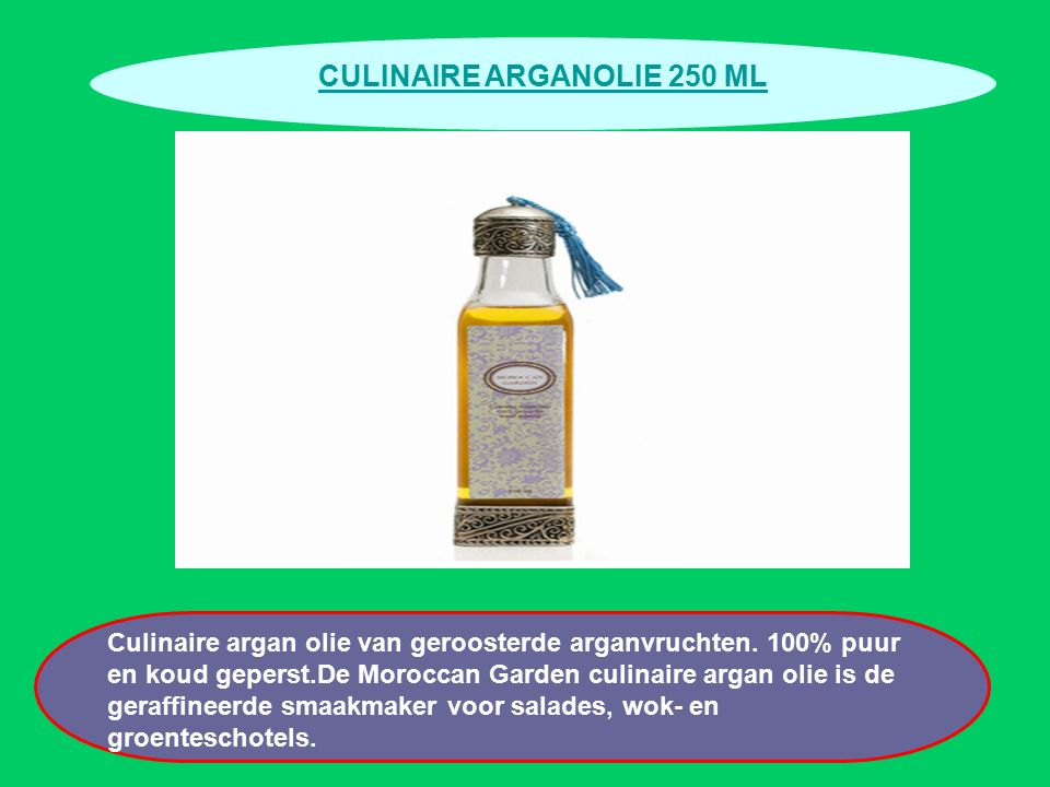 CULINAIRE ARGANOLIE 250 ML Culinaire argan olie van geroosterde arganvruchten. 100% puur en koud geperst.De Moroccan Garden culinaire argan olie is de