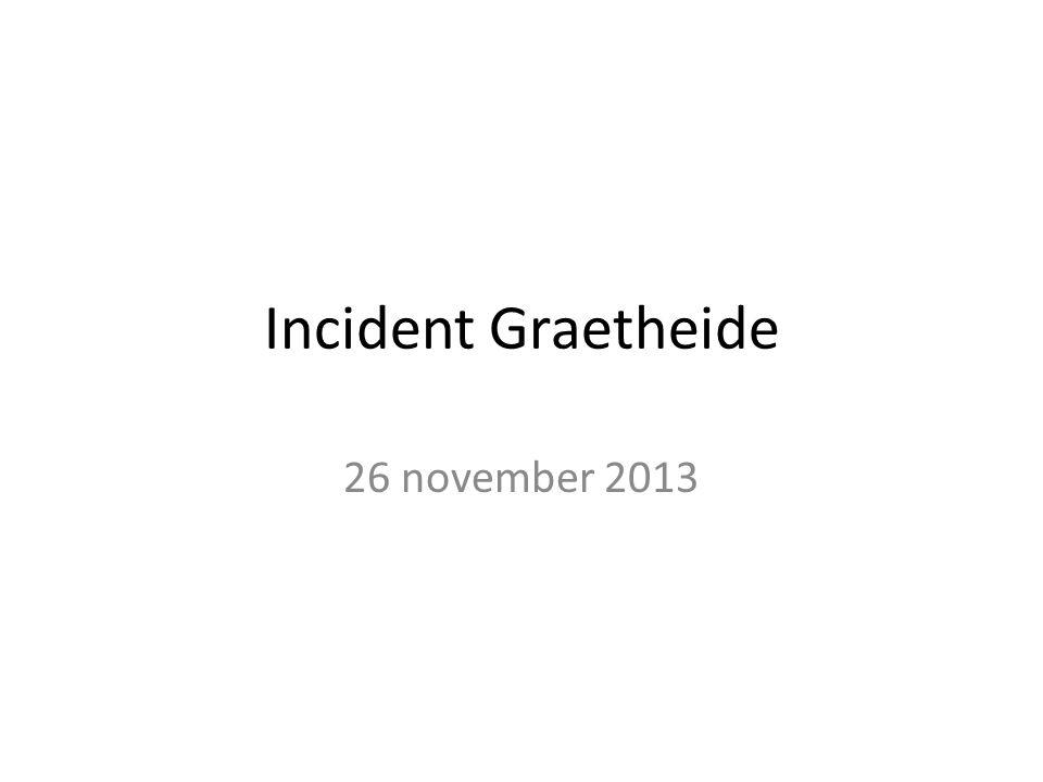 Incident Graetheide 26 november 2013