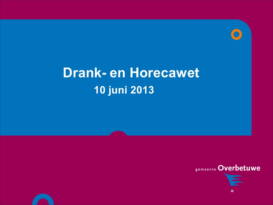 Drank- en Horecawet 10 juni 2013