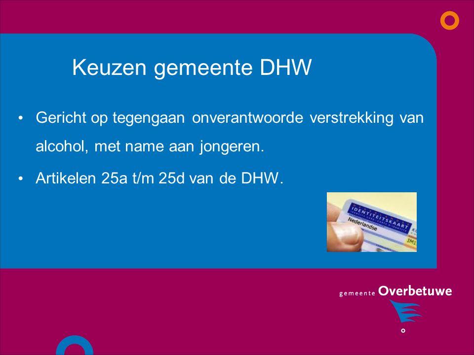 Keuzen gemeente DHW Gericht op tegengaan onverantwoorde verstrekking van alcohol, met name aan jongeren.