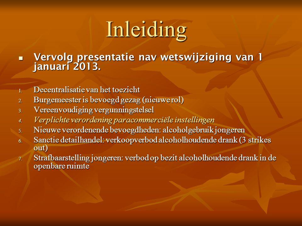 Inleiding Vervolg presentatie nav wetswijziging van 1 januari 2013. Vervolg presentatie nav wetswijziging van 1 januari 2013. 1. Decentralisatie van h