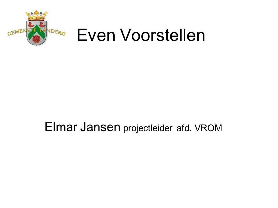 Even Voorstellen Elmar Jansen projectleider afd. VROM