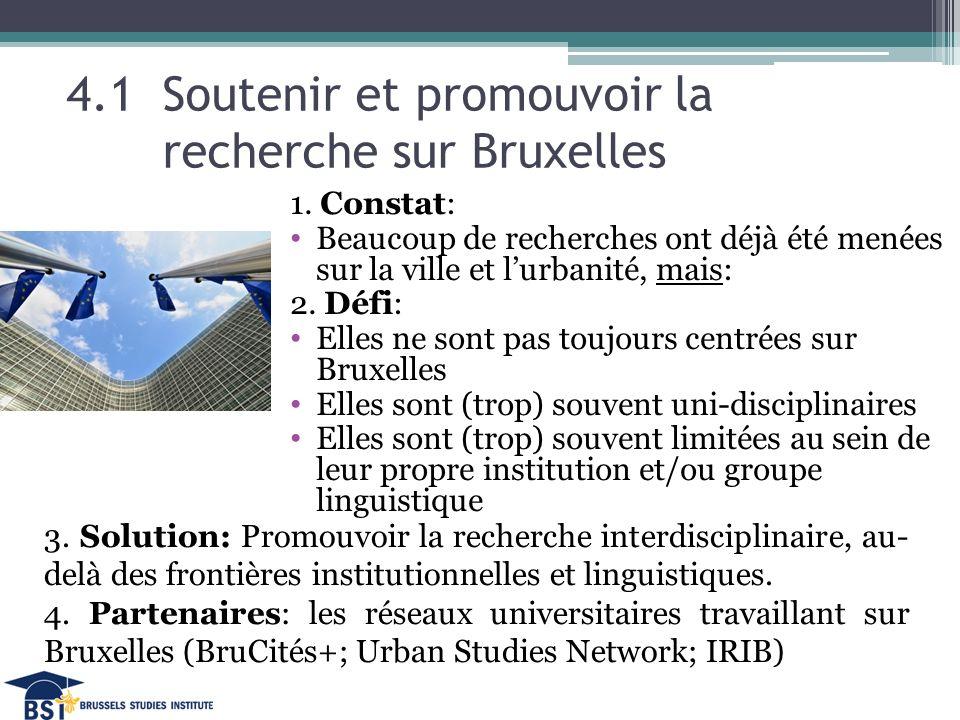 4.1 Soutenir et promouvoir la recherche sur Bruxelles 1.