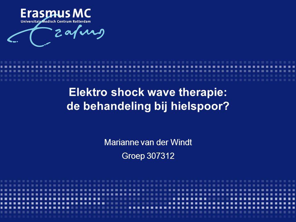 Elektro shock wave therapie: de behandeling bij hielspoor? Marianne van der Windt Groep 307312