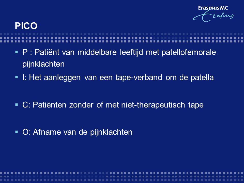 PICO  P : Patiënt van middelbare leeftijd met patellofemorale pijnklachten  I: Het aanleggen van een tape-verband om de patella  C: Patiënten zonde