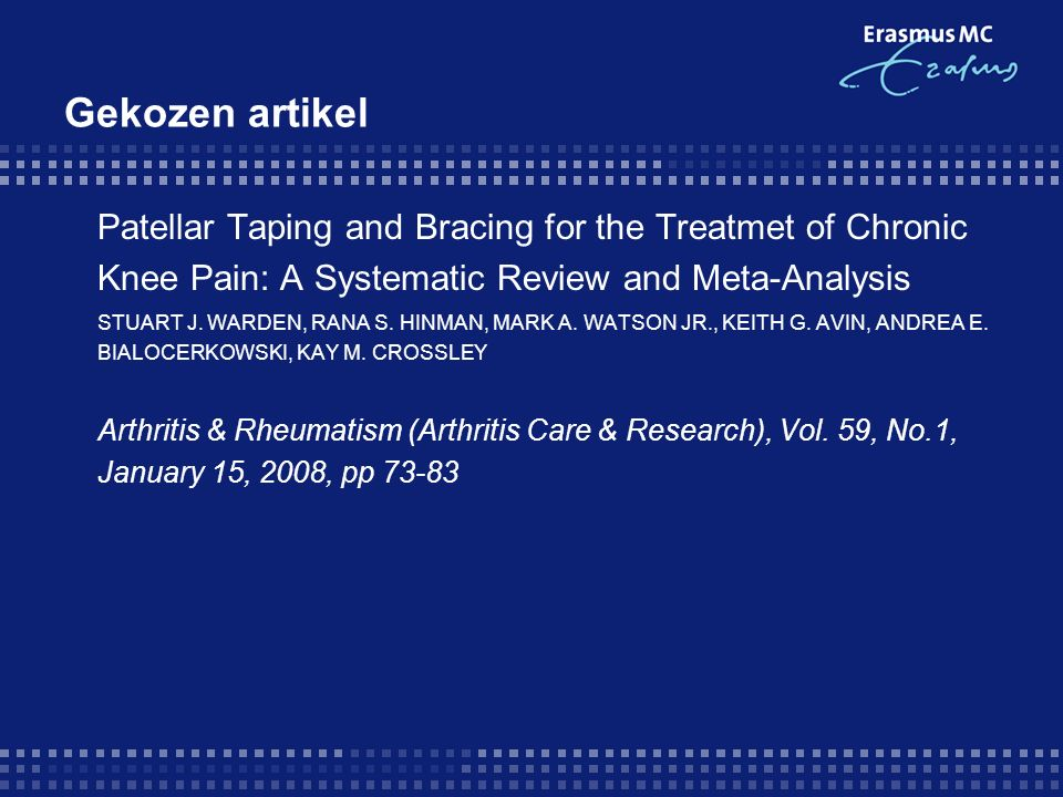 Gekozen artikel Patellar Taping and Bracing for the Treatmet of Chronic Knee Pain: A Systematic Review and Meta-Analysis STUART J.