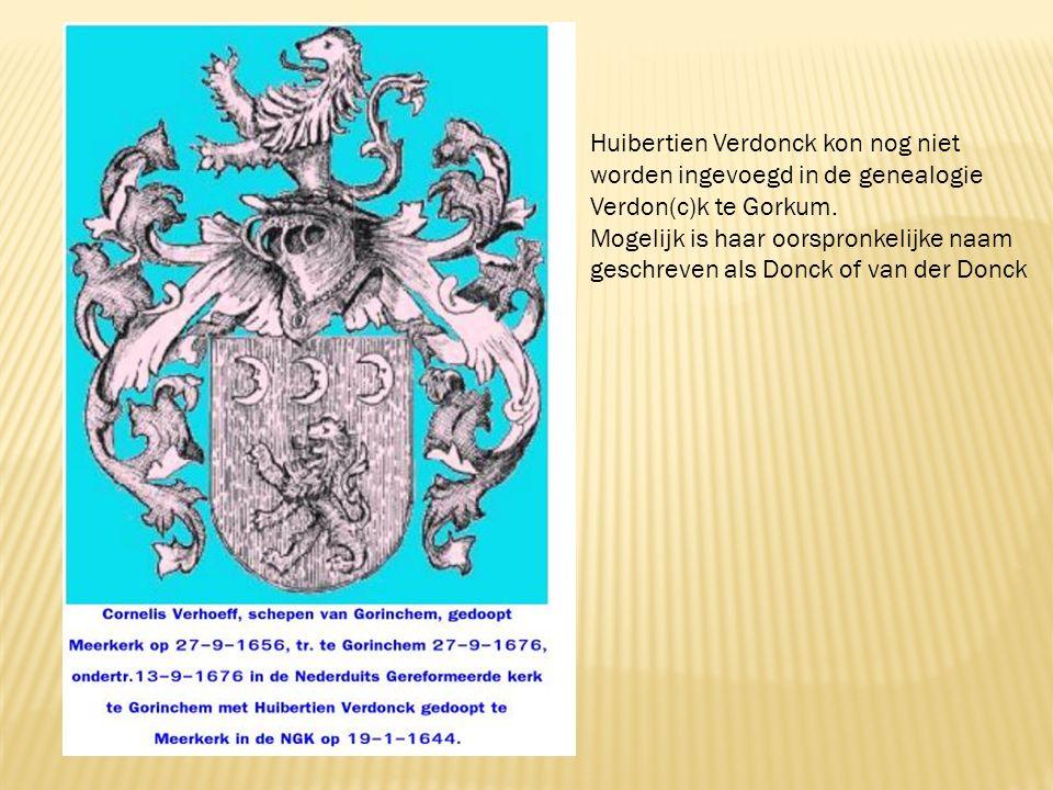Huibertien Verdonck kon nog niet worden ingevoegd in de genealogie Verdon(c)k te Gorkum.