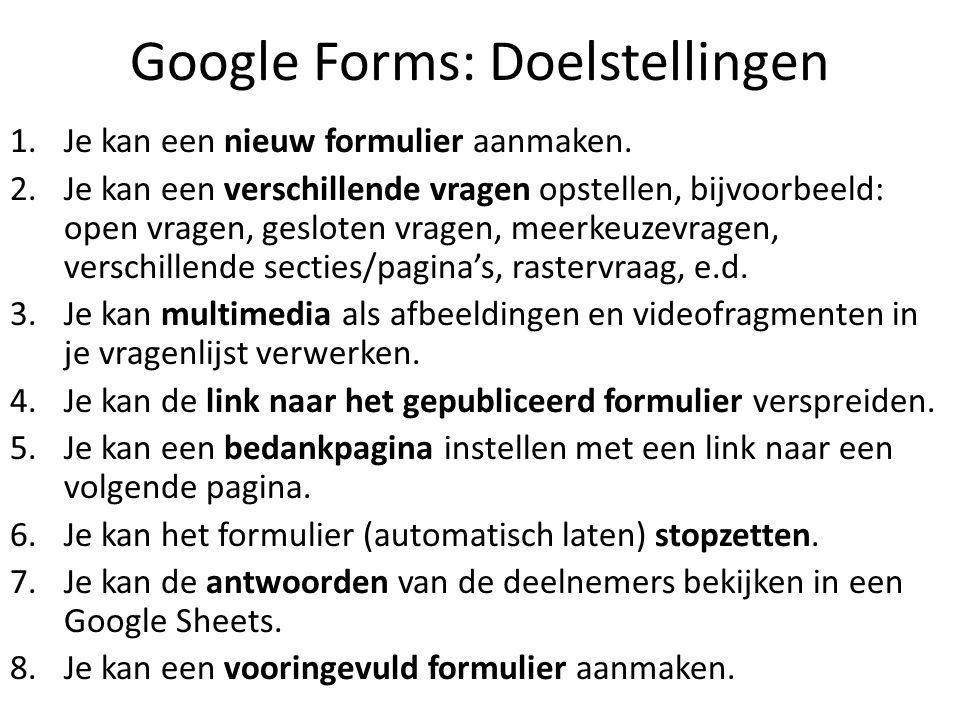 Google Forms: Doelstellingen 1.Je kan een nieuw formulier aanmaken.