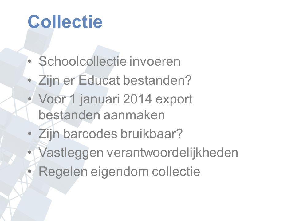 Collectie Schoolcollectie invoeren Zijn er Educat bestanden.