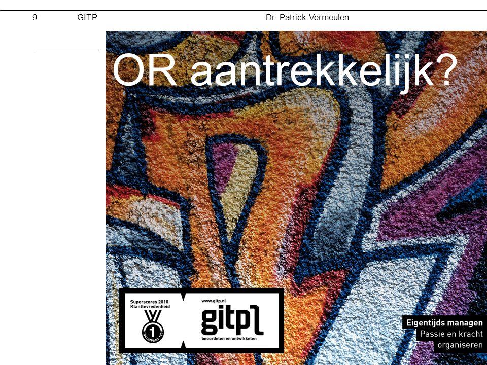 Dr. Patrick Vermeulen GITPMoed & Vertrouwen 28-11-2012 OR aantrekkelijk? 9