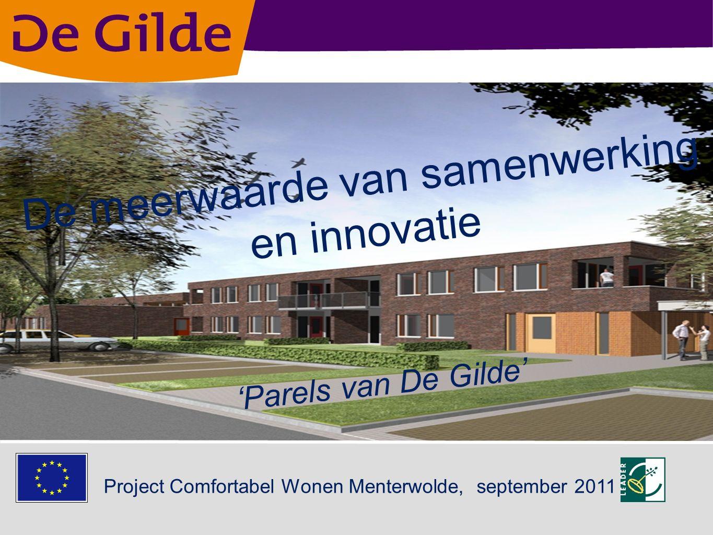 Gemeente Menterwolde 4 dorpen: -Meeden: 1.825 - Muntendam: 4.665 - Noordbroek: 1.965 - Zuidbroek: 3.860 Totaal :12.495 Project Comfortabel Wonen Menterwolde, september 2011 De Gilde
