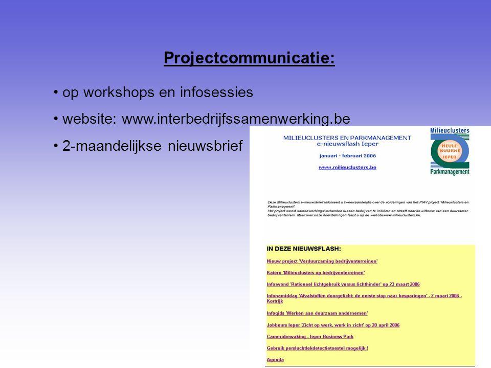 Projectcommunicatie: op workshops en infosessies website: www.interbedrijfssamenwerking.be 2-maandelijkse nieuwsbrief