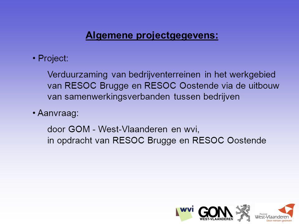 Project: Verduurzaming van bedrijventerreinen in het werkgebied van RESOC Brugge en RESOC Oostende via de uitbouw van samenwerkingsverbanden tussen bedrijven Aanvraag: door GOM - West-Vlaanderen en wvi, in opdracht van RESOC Brugge en RESOC Oostende