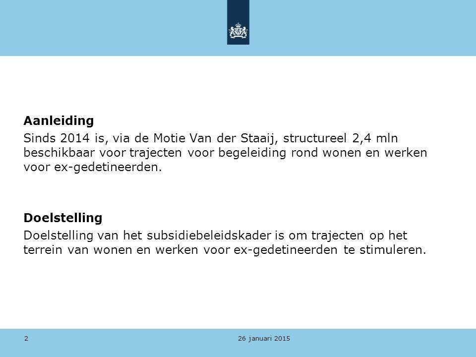 26 januari 2015 Beoordelingscriteria Doelgroep Ex-gedetineerden van wie de detentie of de justitiële titel in 2015 is beëindigd en die zich in 2015 na detentie vestigen in een Nederlandse gemeente.