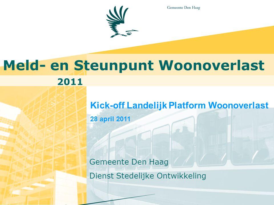 Gemeente Den Haag Meld- en Steunpunt Woonoverlast Kick-off Landelijk Platform Woonoverlast 28 april 2011 Nadere informatie: Jaarverslag 2009: http://zbs.denhaag.nl/risdoc/2010/RIS175851A.pdf Overige informatie, zoek op woonoverlast : http://zbs.denhaag.nl/internet