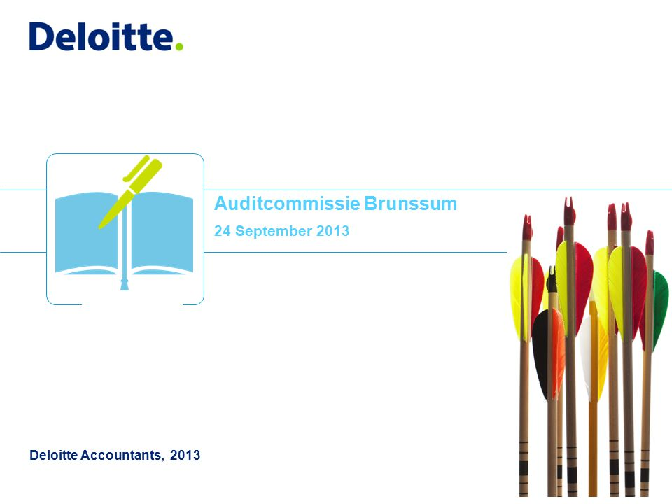 Deloitte Accountants, 2013 Auditcommissie Brunssum 24 September 2013