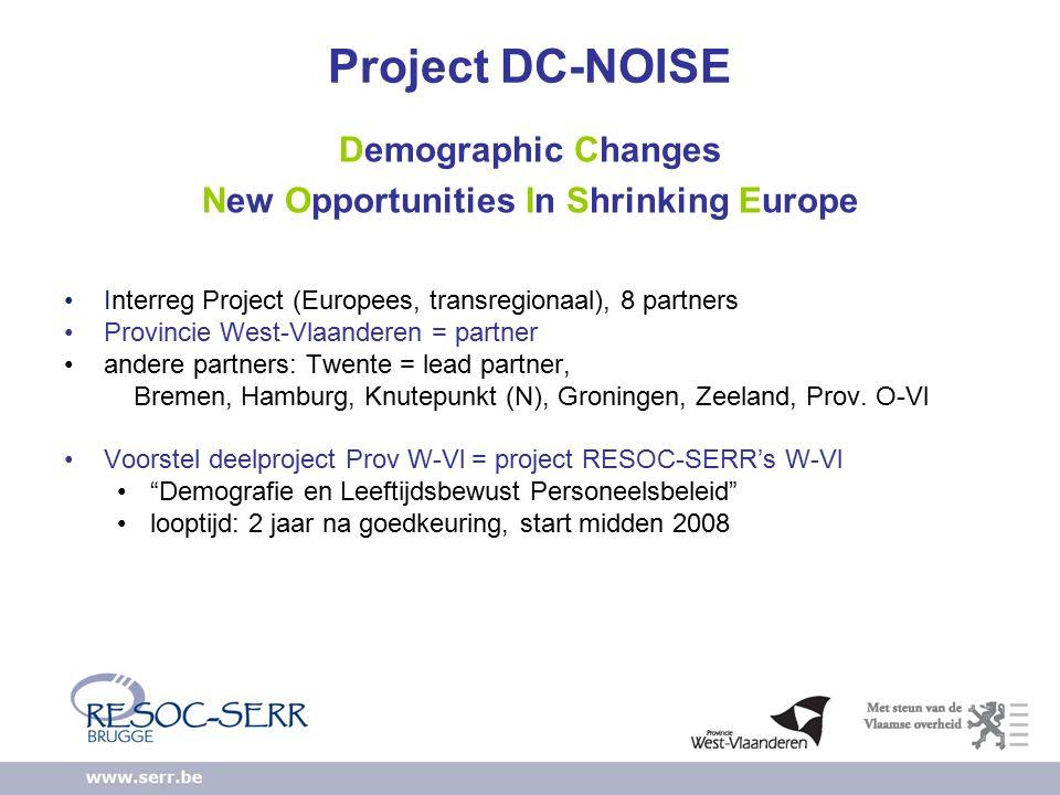 Project DC-NOISE Demographic Changes New Opportunities In Shrinking Europe Interreg Project (Europees, transregionaal), 8 partners Provincie West-Vlaanderen = partner andere partners: Twente = lead partner, Bremen, Hamburg, Knutepunkt (N), Groningen, Zeeland, Prov.