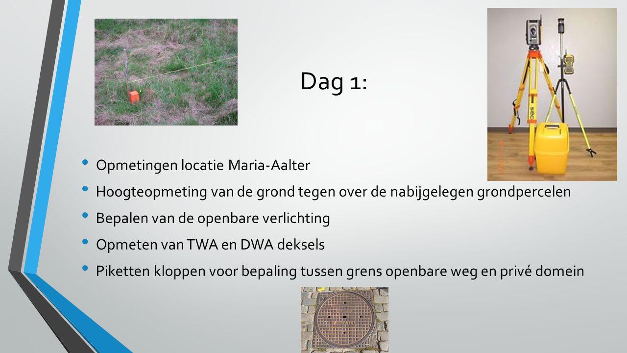 Dag 1: Opmetingen locatie Maria-Aalter Hoogteopmeting van de grond tegen over de nabijgelegen grondpercelen Bepalen van de openbare verlichting Opmete