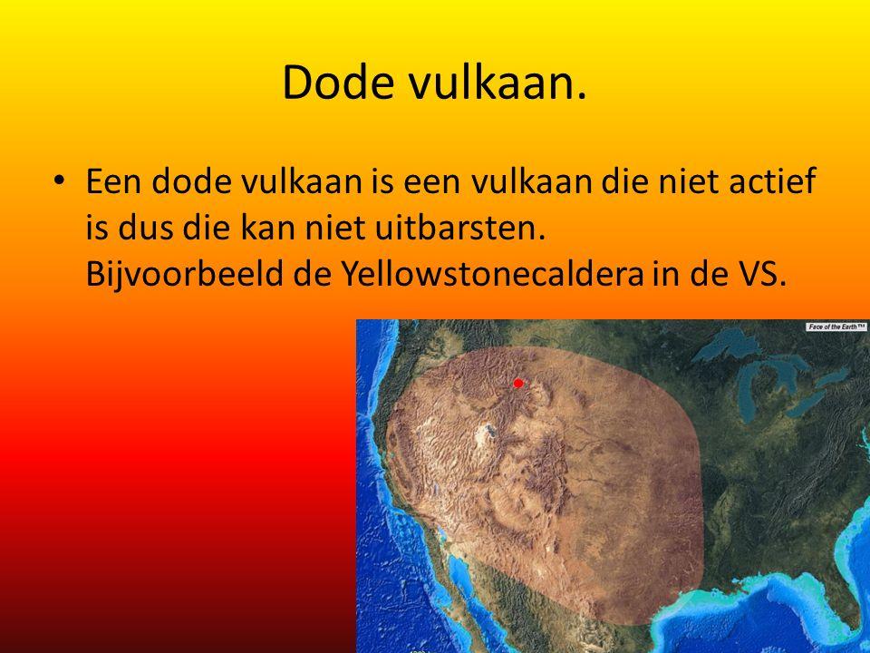 Dode vulkaan.Een dode vulkaan is een vulkaan die niet actief is dus die kan niet uitbarsten.