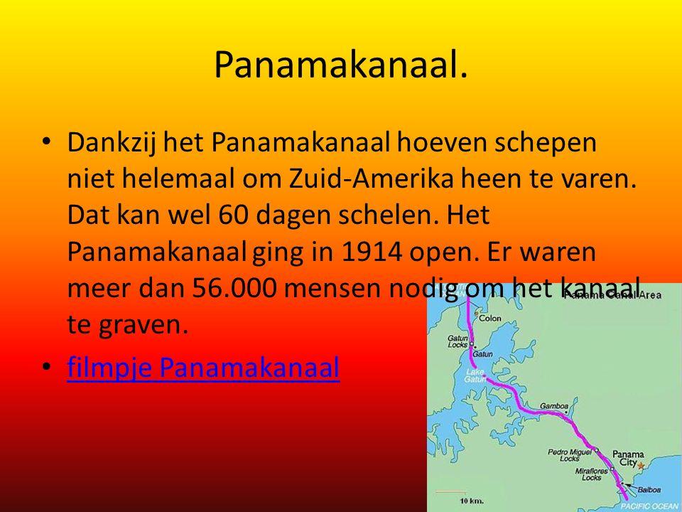 Panamakanaal.Dankzij het Panamakanaal hoeven schepen niet helemaal om Zuid-Amerika heen te varen.