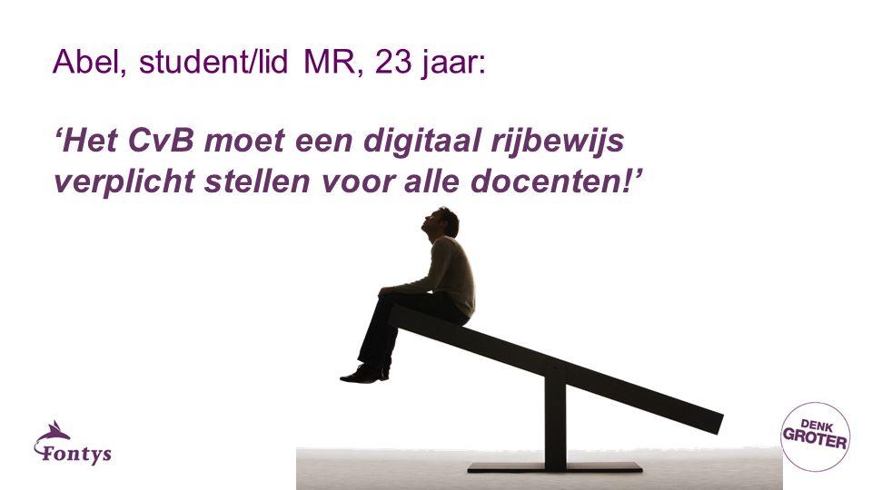 Abel, student/lid MR, 23 jaar: 'Het CvB moet een digitaal rijbewijs verplicht stellen voor alle docenten!'